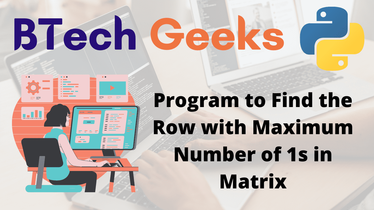 Program to Find the Row with Maximum Number of 1s in Matrix