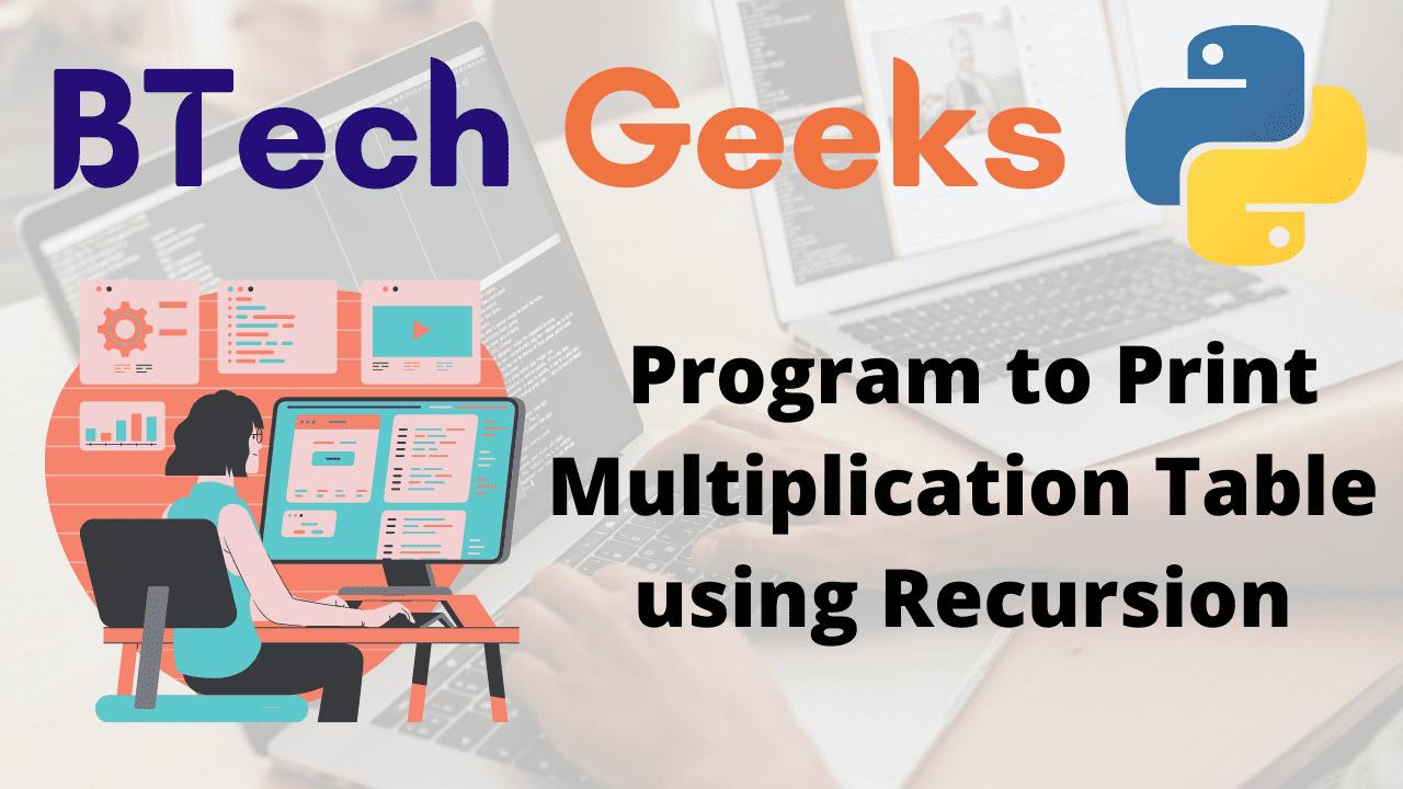 Program to Print Multiplication Table using Recursion