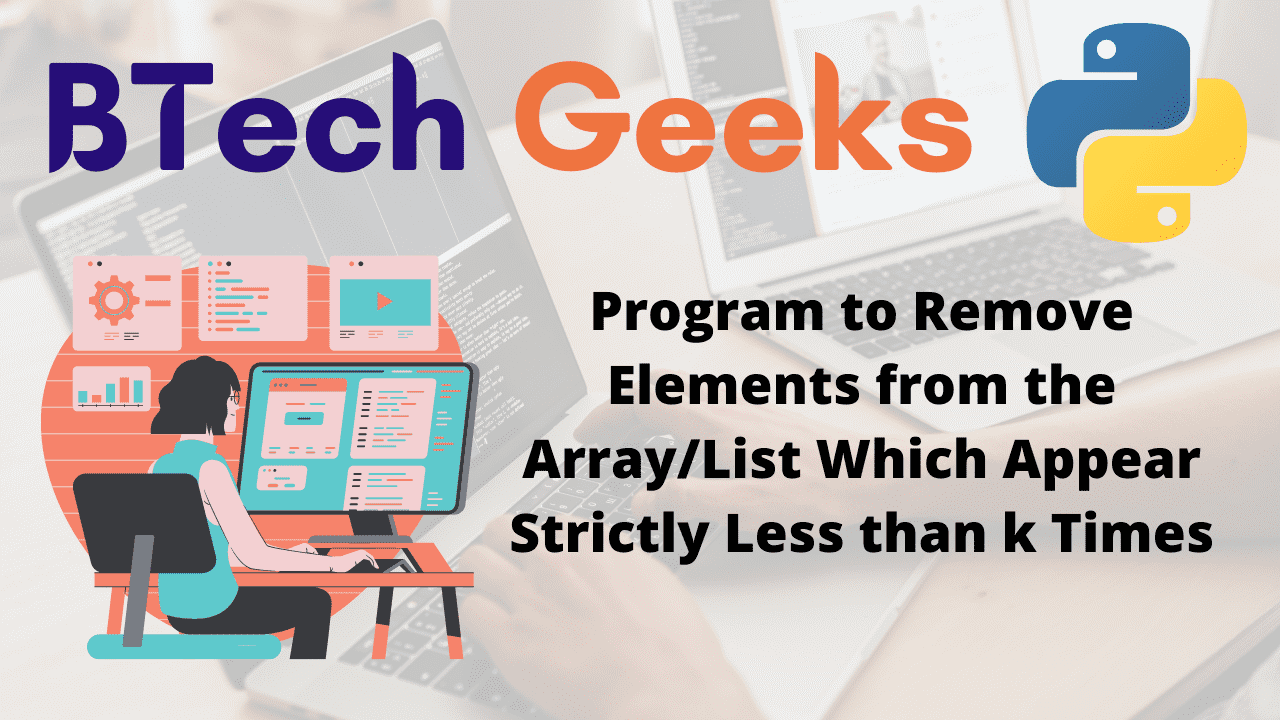 Program to Remove Elements from the ArrayList Which Appear Strictly Less than k Times