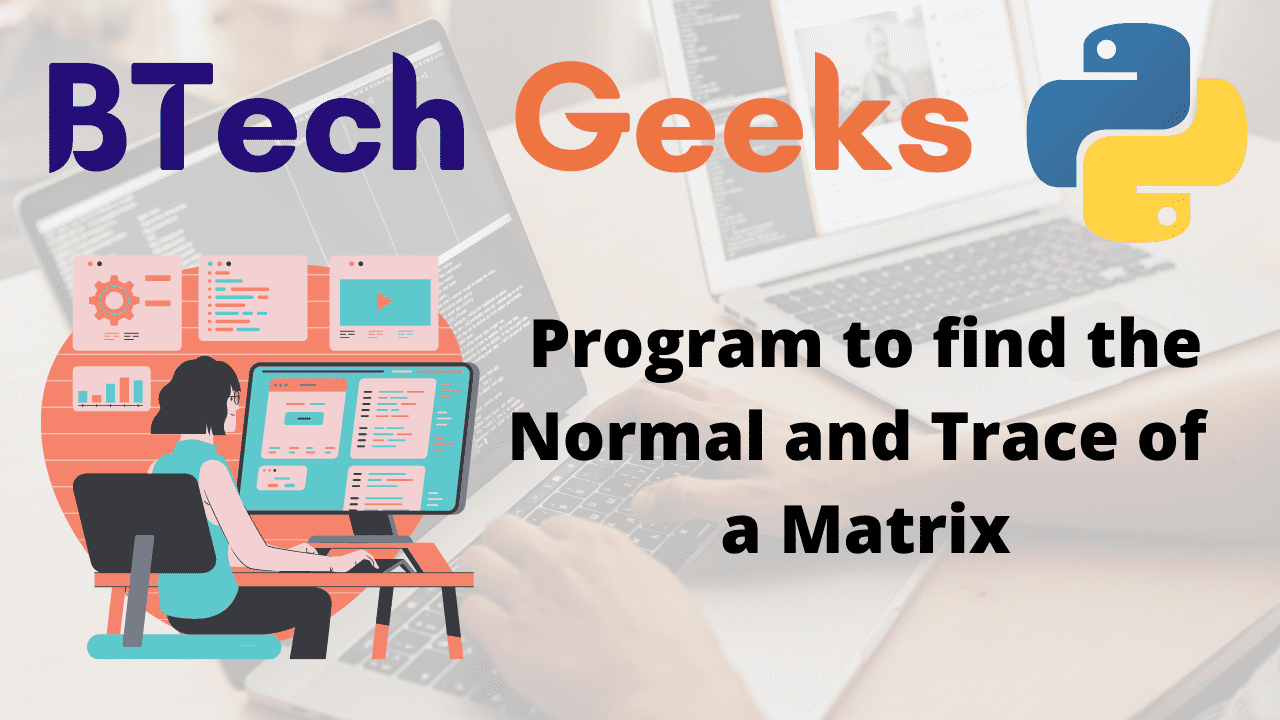 Program to find the Normal and Trace of a Matrix