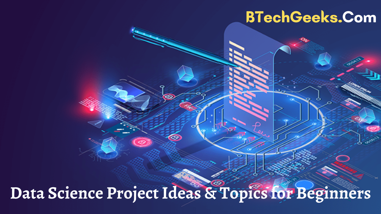 Data Science Project Ideas & Topics for Beginners