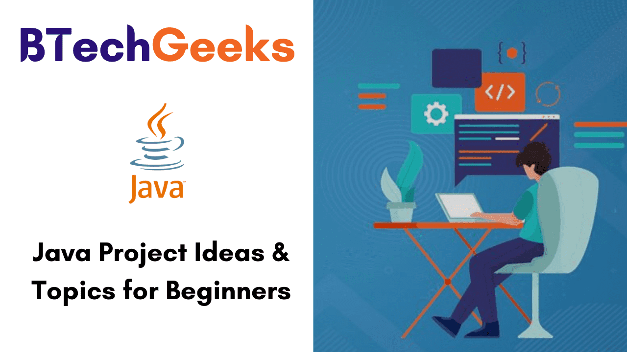 Java Project Ideas & Topics for Beginners