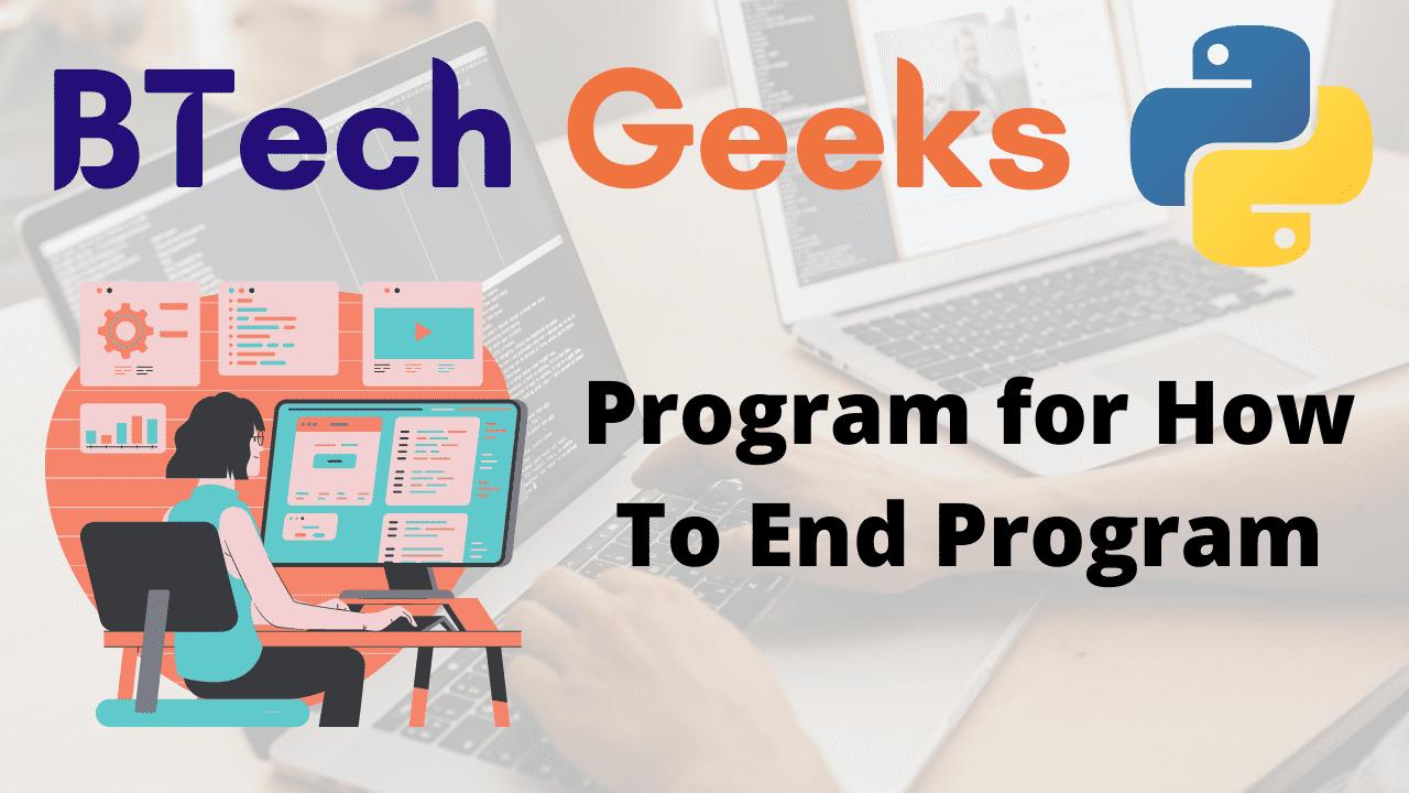Program for How To End Program