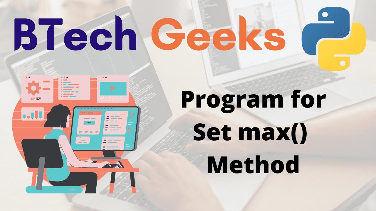 Program for Set max() Method