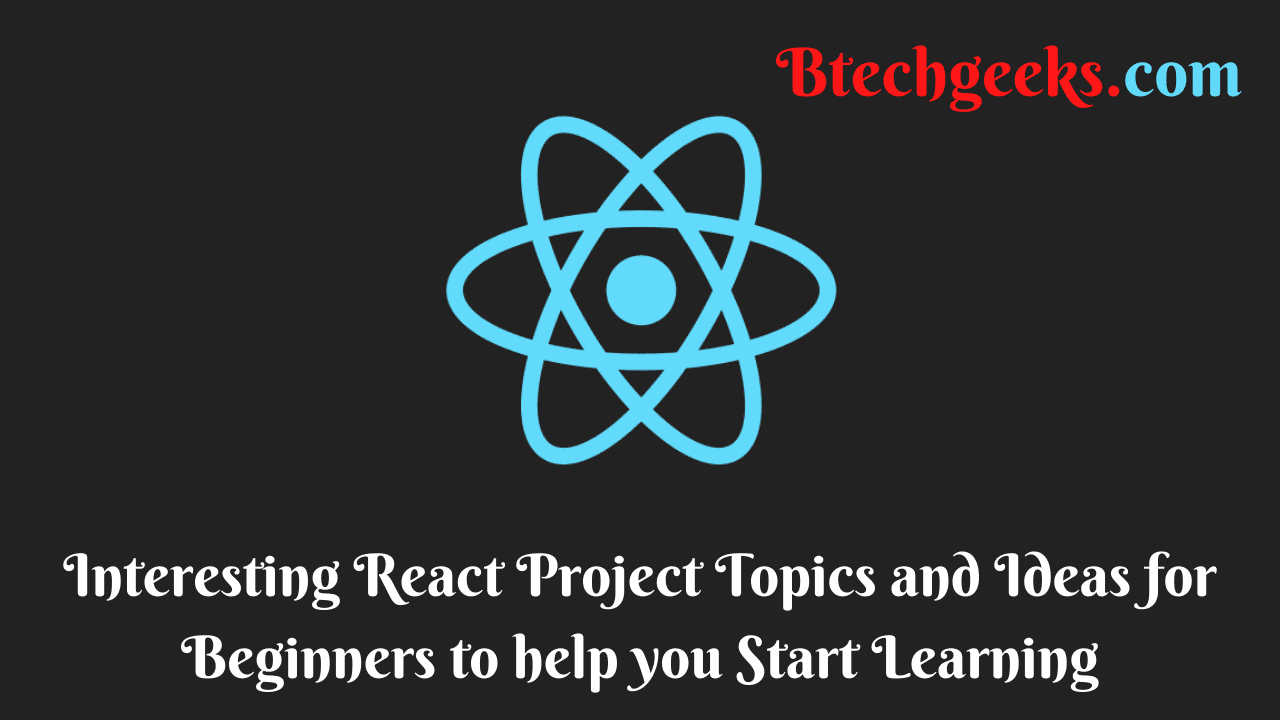 React Project Ideas & Topics for Beginners