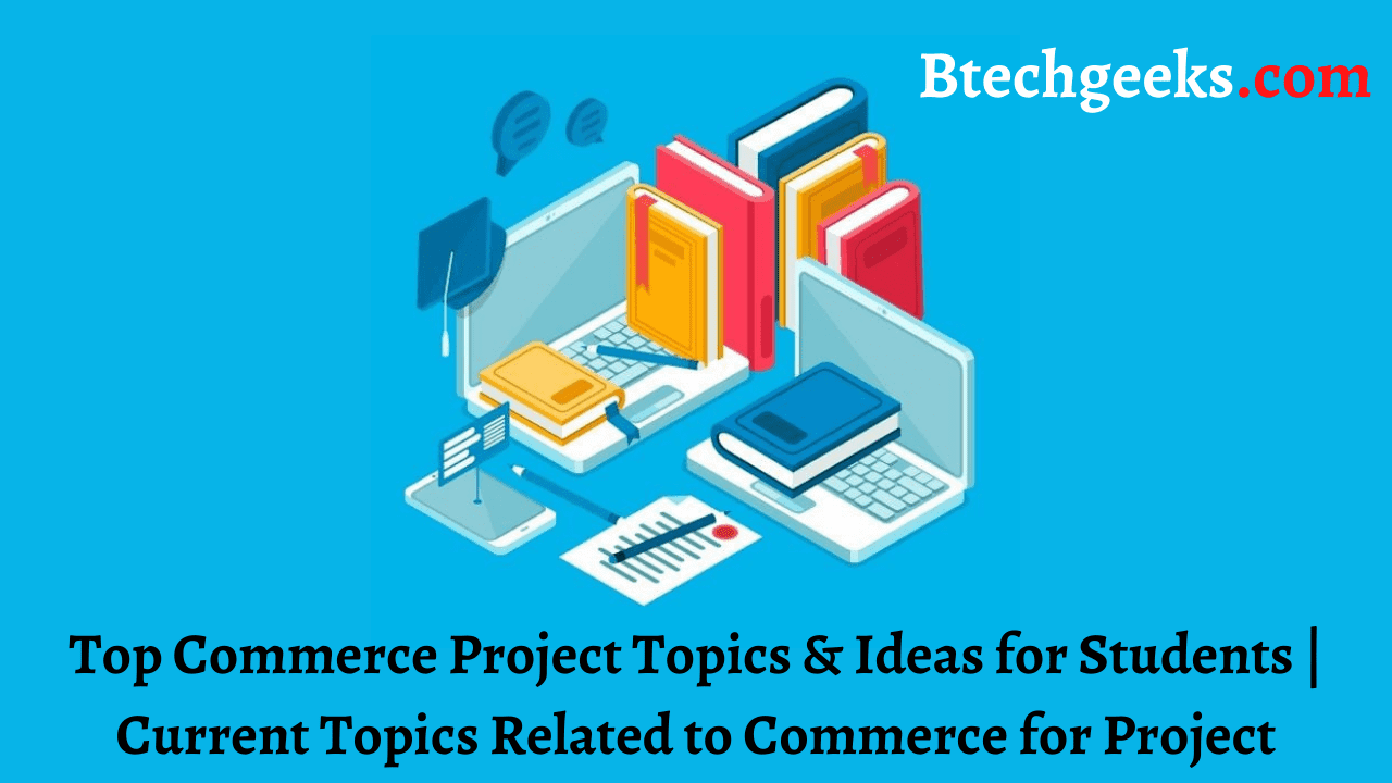 Top Commerce Project Topics and Ideas